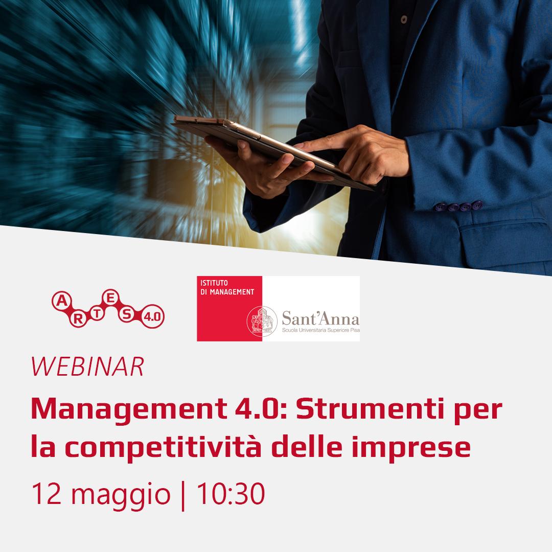 Webinar Management 4.0: Strumenti per la competitività delle imprese - ARTES 4.0 e l' Istituto di Management della Scuola Superiore Sant'Anna