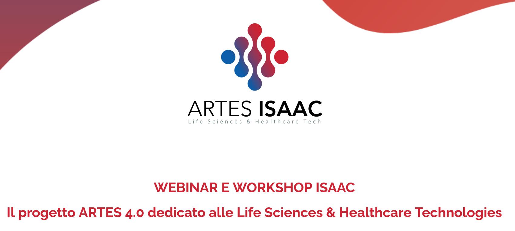 WEBINAR E WORKSHOP ISAAC. Il progetto ARTES 4.0 dedicato alle Life Sciences & Healthcare Technologies